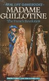 Real Life Gamebooks 1 - Madame Guillotine - The French Revolution