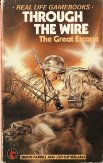 Real Life Gamebooks 4 - Through the Wire - The Great Escape